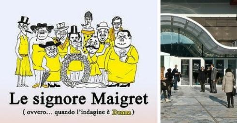 Le Signore Maigret al Centro Culturale Candiani