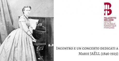 un incontro e un concerto dedicati a Marie JAËLL (1846-1925)