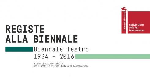 """""""Registe alla Biennale"""". Biennale Teatro 1934-2016"""