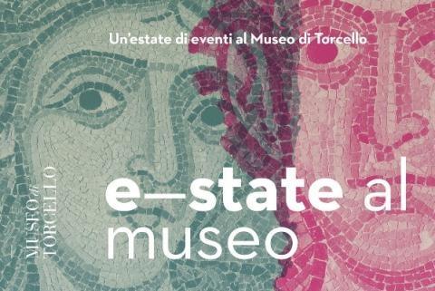 E-state al Museo! Eventi al Museo di Torcello